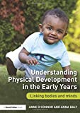 img - for Understanding Physical Development in the Early Years: Linking bodies and minds book / textbook / text book