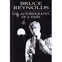 Autobiography of a Thief by Bruce Reynolds (1995-04-06)