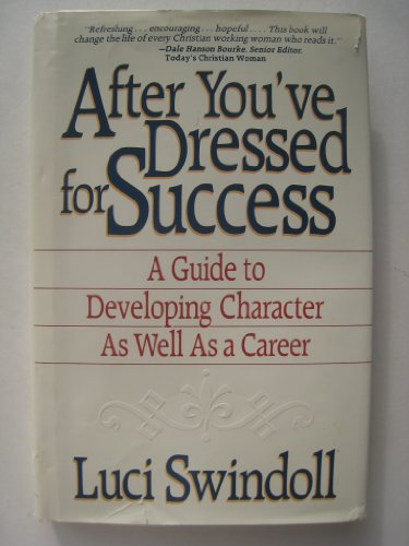 After you've dressed for success: A guide to developing character as well as a career