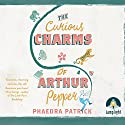 The Curious Charms of Arthur Pepper Audiobook by Phaedra Patrick Narrated by Peter Joyce