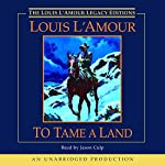 To Tame a Land | Louis L'Amour