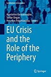 EU Crisis and the Role of the Periphery, , 3319101323
