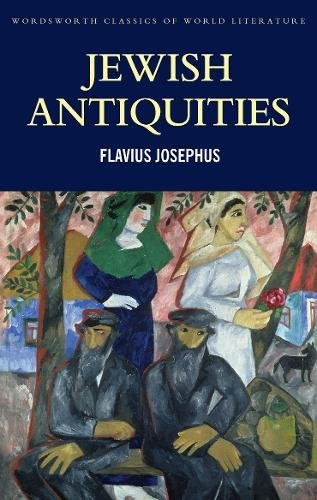 Jewish Antiquities (Wordsworth Classics of World Literature)