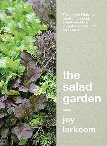the salad garden joy larkcom 9780711238701 amazoncom books - Garden Joy