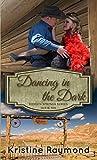 Dancing in the Dark (Hidden Springs Book 6)