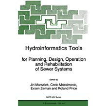 Hydroinformatics Tools for Planning, Design, Operation and Rehabilitation of Sewer Systems (Nato Science Partnership Subseries: 2 (44))