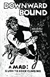 img - for Downward Bound: A Mad! Guide to Rock Climbing book / textbook / text book