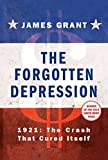 img - for The Forgotten Depression: 1921: The Crash That Cured Itself book / textbook / text book