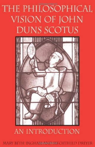 the-philosophical-vision-of-john-duns-scotus-an-introduction