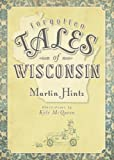 img - for Forgotten Tales of Wisconsin book / textbook / text book