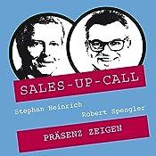 Präsenz zeigen (Sales-up-Call) | Stephan Heinrich, Robert Spengler
