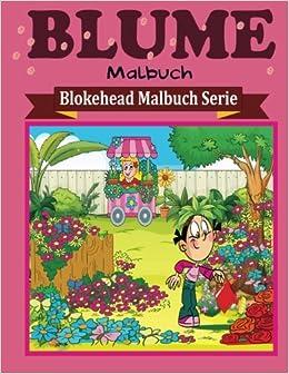 Blume Malbuch (Blokehead Malbuch Serie)
