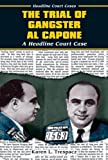 The Trial of Gangster Al Capone, Karen L. Trespacz, 0766014827