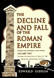 The Decline and Fall of the Roman Empire: Volume 2