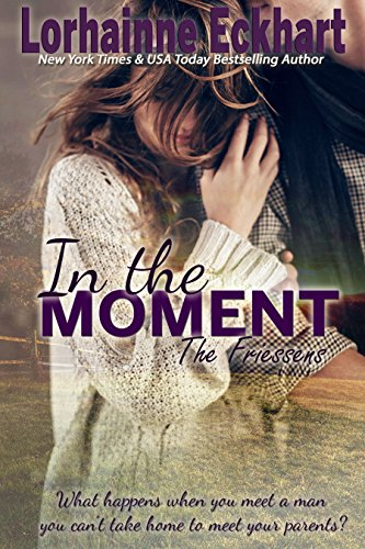 In the Moment (The Friessens Book 9)
