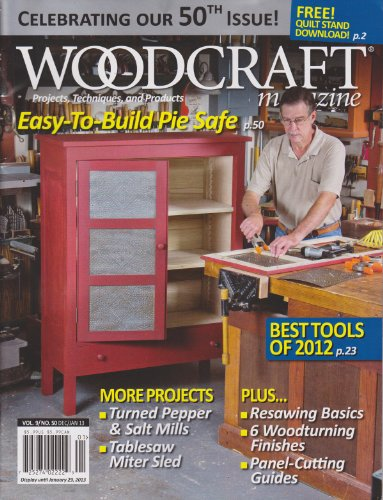 Woodcraft Magazine December/January 2013 Volume 9 Number 50 (Easy to Build Pie Safe)