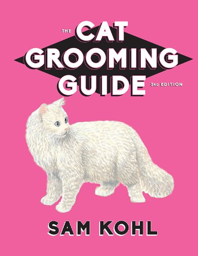 The Cat Grooming Guide - 3rd Edition PDF