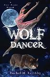 Wolf Dancer (A New Dawn Novel) (Volume 2)