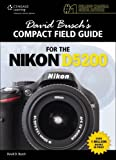 David Busch's Compact Field Guide for the Nikon D5200 (David Busch's Digital Photography Guides)
