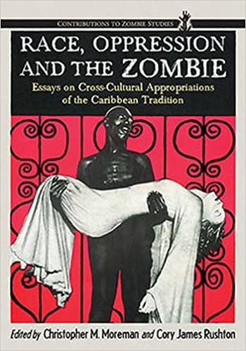 race oppression and the zombie essays on cross cultural  race oppression and the zombie essays on cross cultural appropriations of the caribbean tradition
