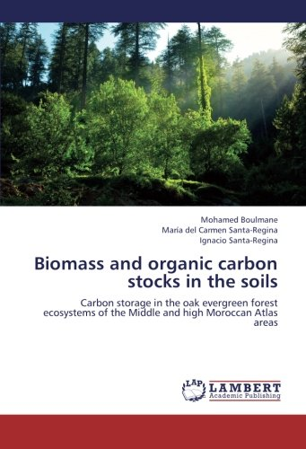 Biomass and organic carbon stocks in the soils: Carbon storage in the oak evergreen forest ecosystems of the Middle and high Moroccan Atlas areas