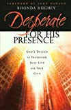 Desperate for His Presence, Rhonda Hughey, 0764200070