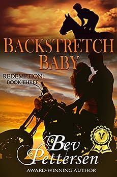 BACKSTRETCH BABY (Redemption Book 3) by [Pettersen, Bev]