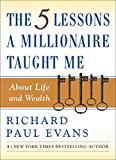 The Five Lessons a Millionaire Taught Me About Life and Wealth