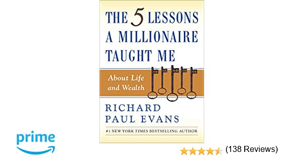 The Five Lessons a Millionaire Taught Me About Life and Wealth ...