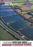 Foto und Video mit der fliegenden Kamera: Luftbildaufnahmen mit Multicoptern (mitp Edition ProfiFoto)