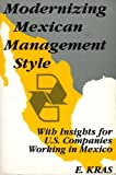 Modernizing Mexican Management Style 9781884512490