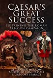 Caesar's Great Success: Sustaining the Roman Army