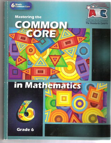 Mastering the Common Core in Mathematics Grade 6 (Mastering the Common Core)