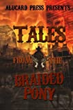 Tales From The Braided Pony: A collection of horror tales from the old west..