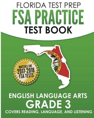 FLORIDA TEST PREP FSA Practice Test Book English Language Arts Grade 3: Covers Reading, Language, and Listening