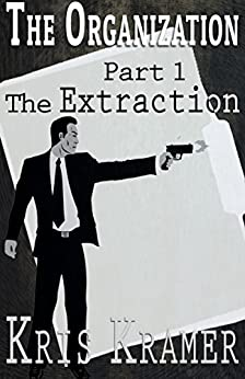 The Extraction (The Organization Book 1) by [Kramer, Kris]