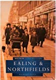 Ealing and Northfields, Richard Essen, 075091176X
