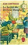 Le secret du docteur Danglars : Les nouveaux mystères de Marseille