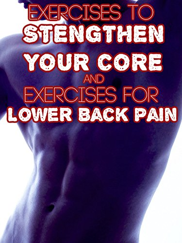Exercise Products : Exercises to Strengthen Your Core and Exercises for Lower Back Pain