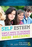 img - for Self Esteem: Simple Ways To Increase Your Child's Confidence During Adolescence by Edie Hand (2010-06-20) book / textbook / text book