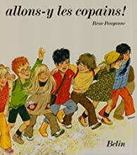 Allons-y les copains ! CP - CE1. Lecture courante par Résie Pouyanne
