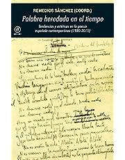 PALABRA HEREDADA EN EL TIEMPO. Tendencias y estéticas en la poesía española contemporánea (1985-2015): Tendencias y estéticas en la poesía española contemporánea (1980-2015): 368 (Universitaria)