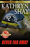 Never Far Away (Rockford Fire Department Book 4)