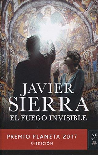 AEI. EL FUEGO INVISIBLE (PREMIO PLANETA 2017)
