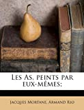 Les As, Peints Par Eux-Mêmes;, Jacques Mortane and Armand Rio, 1179660307