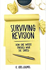 Surviving Revision: How One Writer Finished What She Started Paperback