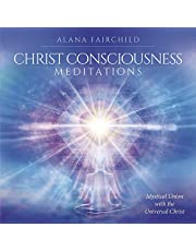 Christ Consciousness Meditations CD: Mystical Union with the Universal Christ