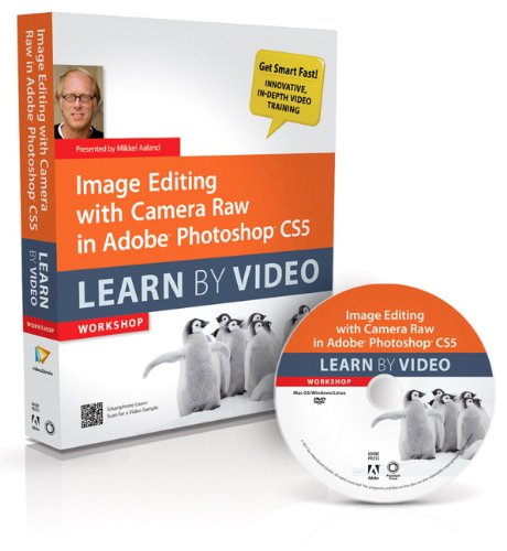 Image Editing with Camera Raw in Adobe Photoshop CS5: Learn by Video