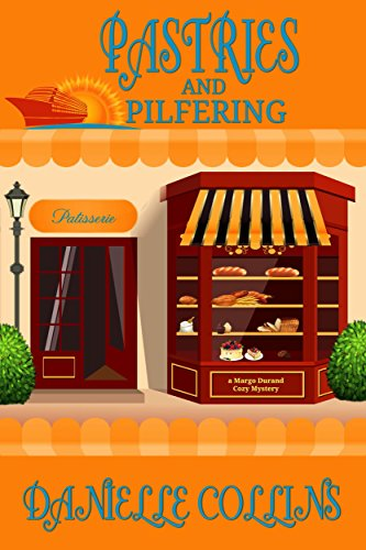 Pastries and Pilfering: A Margot Durand Cozy Mystery