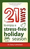 21 Ways to Enjoy a Stress-Free Holiday Season
